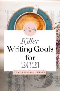 Killer Writing Goals for 2021
